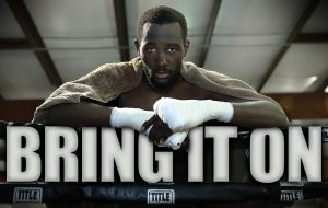 crawford bring it on title 300x190 - Dougie's Monday mailbag (Terence Crawford criticism, 'overrated' heavyweights)
