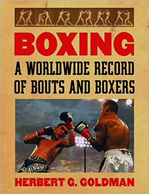 Boxing A Worldwide Record of Bouts and Boxers H.Goldman - The Boxing Esq. Podcast, Ep. 29: Boxing historian Herbert Goldman