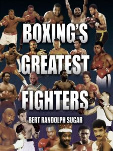 500px Cover of Bert Sugars Boxings Greatest Fighters 225x300 - Dougie's Friday Mailbag (Ranking WBC lightweight titleholders, Bert Sugar's Greatest Fighters)