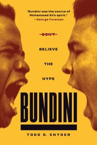 bundini cover 200x300 - Tourist Information: Todd Synder, author of Bundini: Don't Believe the Hype