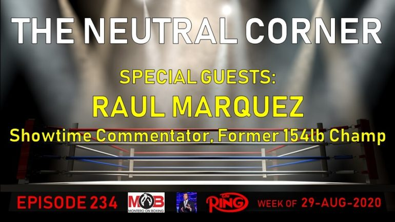 The Neutral Corner, Episode 234 Recap (Raul Marquez joins, Povetkin TKO 5 Whyte, Ramirez-Postol)