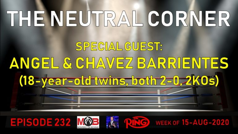 The Neutral Corner, Episode 232 Recap (Barrientes twins join, preview Braekhus-McCaskill, Benavidez-Angulo)
