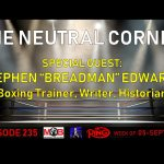 TNC 235 thumb 150x150 - The Neutral Corner, Episode 235 Recap (Stephen Edwards discusses his bout with COVID-19, Ramirez-Postol)