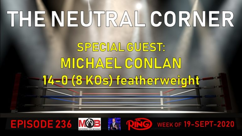 The Neutral Corner, Episode 236 Recap (Michael Conlan joins, Canelo lawsuit dismissed, Charlo PPV price set)