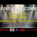 TNC 238 thumb 150x150 - The Neutral Corner Episode 238 recap (Ray Flores joins, Charlo twins impress, Briedis and Taylor win)