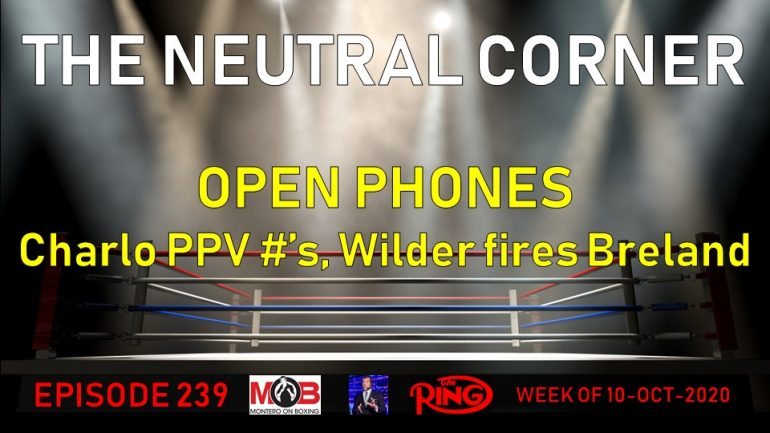 The Neutral Corner, Episode 239 Recap (Wilder fires Breland, Charlo PPV numbers, Zepeda KO 5 Baranchyk)