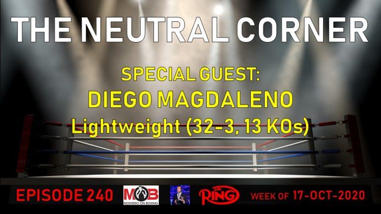 The Neutral Corner, Episode 240 Recap (Diego Magdaleno joins, 2020 IBHOF Ballot, Loma vs. Lopez preview)