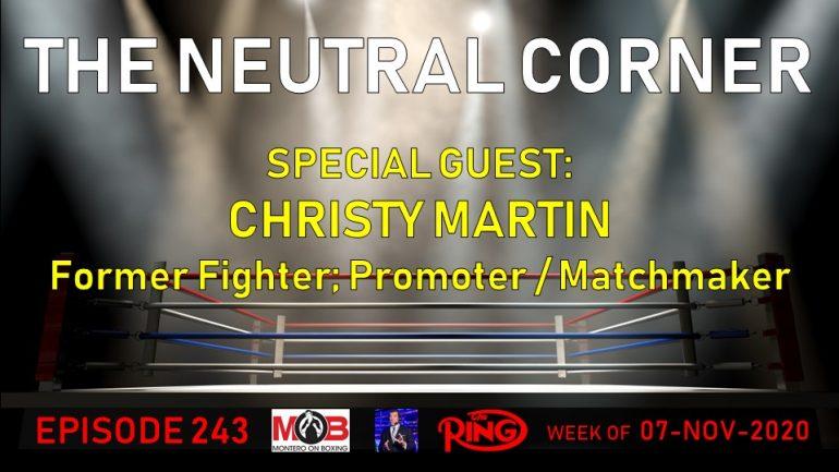 The Neutral Corner Epi 243 Recap (Christy Martin joins, Tank KOs Santa Cruz, Usyk & Inoue win, Wilder's gone mad)