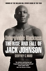Unforgivable Blackness The Rise and Fall of Jack Johnson 195x300 - Holiday Reading: 2020
