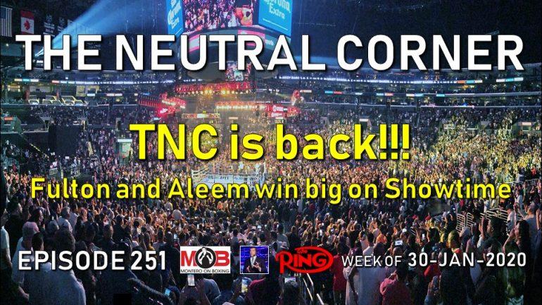 The Neutral Corner, Episode 251 Recap (Fulton and Aleem win big on Showtime, Plant-Truax preview)