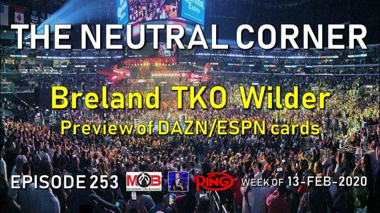The Neutral Corner Ep. 253 recap (Mark Breland on Deontay Wilder, DAZN/ESPN previews)