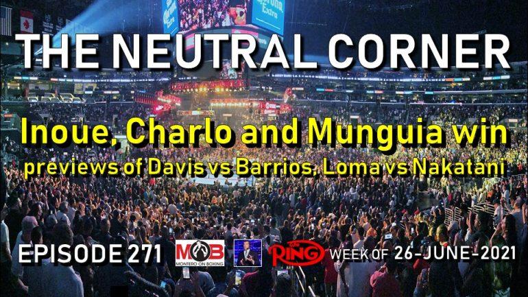 The Neutral Corner Ep. 271 (Inoue, Charlo and Munguia win)