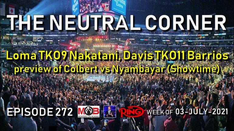 The Neutral Corner ep. 272: Loma destroys Nakatani, Davis stops Barrios