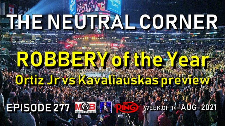 The Neutral Corner: Episode 277 Recap (Another robbery goes unchecked; loaded weekend preview)