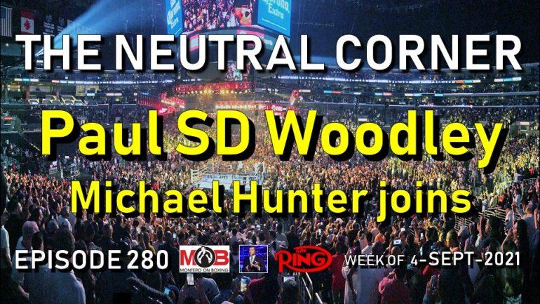 The Neutral Corner: Episode 280 Recap (Jake Paul beats Tyron Woodley, Lara vs Warrington II preview)