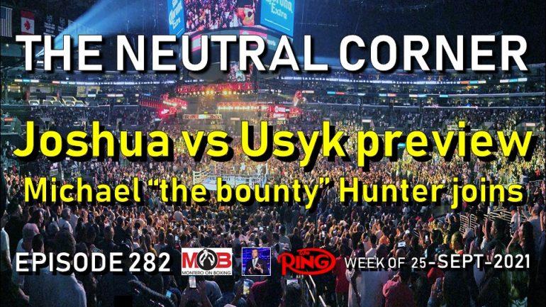 The Neutral Corner: Ep. 282 (Anthony Joshua vs Oleksandr Usyk preview)